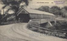 cou001097 - Old coverd bridge 1830 Perkinsville, VT, Vermont, USA Covered Bridge, Bridges, Postcard Post Card