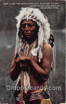 ind200562 - Chief Two Guns White Cal, Blackfeet Indian Glacier Park, Montana, USA Postcard Post Cards