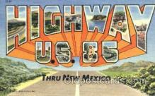 LLT001245 - Highway U.S. 85 Thru New Mexico  Large Letter Town Postcard Postcards
