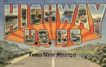 LLT001305 - Highway US 85, New Mexico Large Letter Town Towns Post Cards Postcards