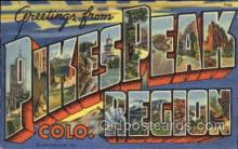 LLT001363 - Greetings From Pikespeak, Region, Colorado, USA Large Letter Town Towns Postcard Postcards