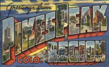 LLT001368 - Greetings From Pikespeak, Region, Colorado, USA Large Letter Town Towns Postcard Postcards