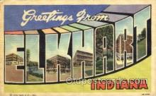 LLT001635 - Greetings From Elkhart, Indiana, USA Large Letter Town Towns Postcard Postcards
