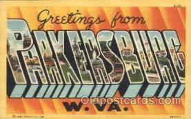 LLT100084 - Parkersburg, W.Va., Usa Large Letter Town, Towns, Postcard Postcards