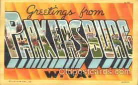 LLT100100 - Parkersburg, W.Va., USA Large Letter Town, Towns, Postcard Postcards