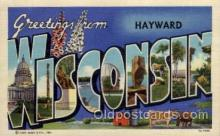 LLT1001138 - Hayward, Wisconsin Large Letter Town Towns Post Cards Postcards