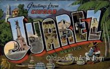 LLT100675 - Ciudad Juarez, Old Mexico Large Letter Town Towns Post Cards Postcards