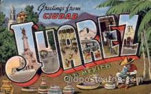LLT100689 - Ciudad Juarez, Old Mexico Large Letter Town Towns Post Cards Postcards