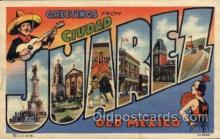 LLT100735 - Juarez, Mexico Large Letter Town Towns Post Cards Postcards