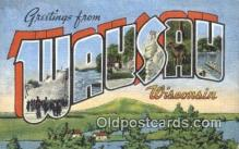 LLT200591 - Wausau, Wisconsin, USA Large Letter Town Postcard Post Card Old Vintage Antique