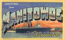 LLT200631 - Manitowoc, Wisconsin, USA Large Letter Town Postcard Post Card Old Vintage Antique