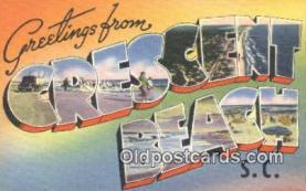LLT201248 - Crescent Beach, SC USA Large Letter Town Vintage Postcard Old Post Card Antique Postales, Cartes, Kartpostal