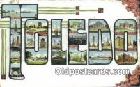 LLT201377 - Toledo, Ohio USA Large Letter Town Vintage Postcard Old Post Card Antique Postales, Cartes, Kartpostal