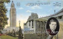 pol200133 - New Huey P Long Bridge, Louisiana Gov & US Senator New Orleans USA Political Postcard Post Card