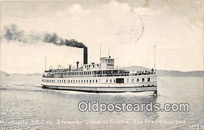 shi045024 - Monticello SS Co's Steamer, General Frisbie San Francisco, CA USA Ship Postcard Post Card