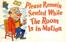 sub015663 - Please remain seated while the room is in motion.  Postcard