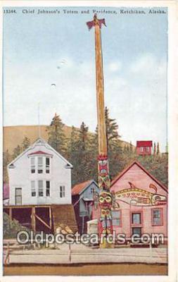 tot001072 - Chief Johnson's Totem & Residence Ketchikan, Alaska Postcard Post Card