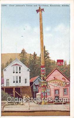 tot001073 - Chief Johnson's Totem & Residence Ketchikan, Alaska Postcard Post Card