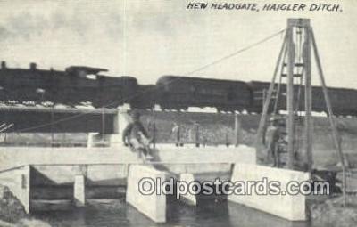 trn001712 - New Head gate, Haigler Ditch Trains, Railroads Postcard Post Card Old Vintage Antique