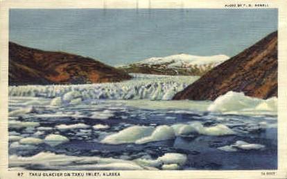 Taku Clacier on Taku Inlet - Alaska AK Postcard