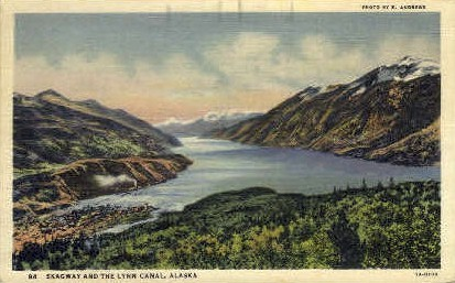 Skagway and the Lynn Canal - Alaska AK Postcard