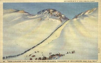 Over Chitlook pass during Gold Rush - Misc, Alaska AK Postcard
