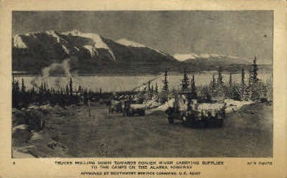 Turcks rolling towards Donjek River - Misc, Alaska AK Postcard