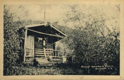 Robert Service's Cabin - Dawson, Alaska AK Postcard