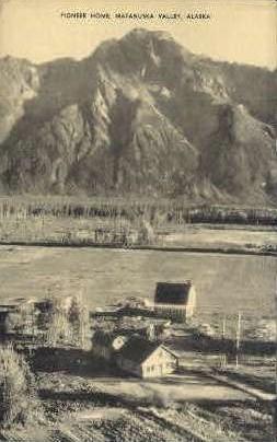 Pioneer Home - Matanuska Valley, Alaska AK Postcard