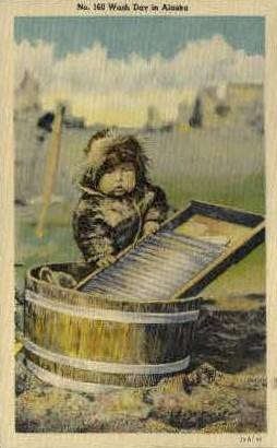 Wash Day - Misc, Alaska AK Postcard