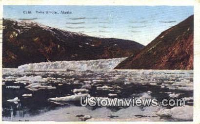 Taku Glacier, Alaska,;   Taku Glacier, AK Postcard