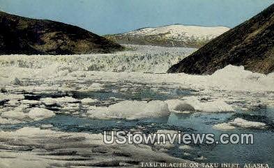 Taku Glacier - Taku Inlet, Alaska AK Postcard
