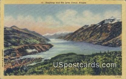 Skagway - Lynne Canal, Alaska AK Postcard