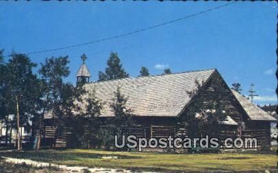 Old Log Church - Whitehorse, Alaska AK Postcard