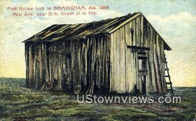 First House Built, 1869 - Birmingham, Alabama AL Postcard