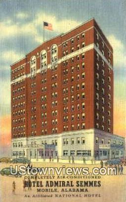 Hotel Admiral Semmes - Mobile, Alabama AL Postcard