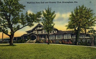 Highland Park Country Club - Birmingham, Alabama AL Postcard