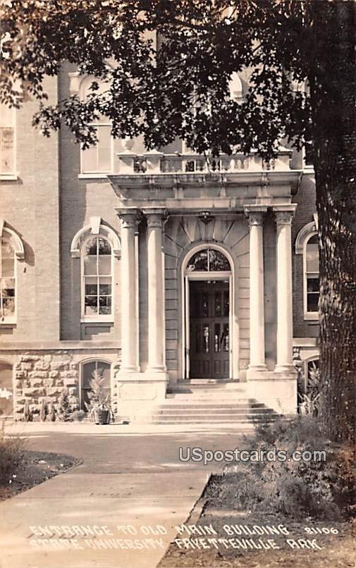 Entrance to Old Main Building - Fayetteville, Arkansas AR Postcard