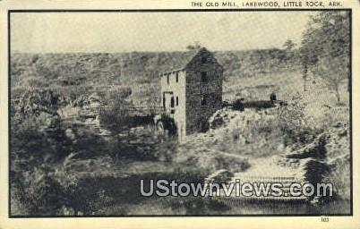 Old Mill, Lakewood - Little Rock, Arkansas AR Postcard