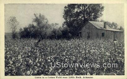 Cabin, Cotton Field - Little Rock, Arkansas AR Postcard