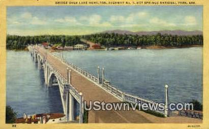 Bridge over Lake Hamilton - Hot Springs National Park, Arkansas AR Postcard