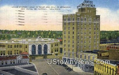 Union Station & Hotel McCartney - Texarkana, Arkansas AR Postcard