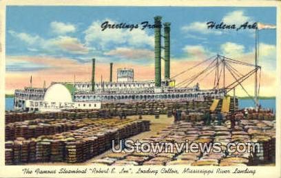 Steamboat Robert E Lee, Loading Cotton - Helena, Arkansas AR Postcard