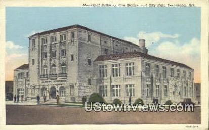 Municipal Bldg, Fire Station & City Hall - Texarkana, Arkansas AR Postcard