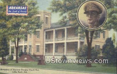 Birthplace of Gen Douglas MacArthur - Little Rock, Arkansas AR Postcard