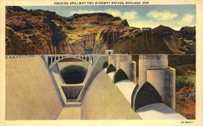 Spillway and Highway Bridge - Misc, Arizona AZ Postcard
