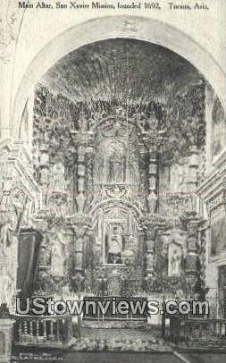 Main Altar, San Xavier Mission - Tucson, Arizona AZ Postcard