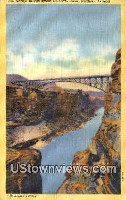 Navajo Bridge - Colorado River, Arizona AZ Postcard