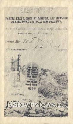 Execution of Daniel Kely, Court House - Tombstone, Arizona AZ Postcard