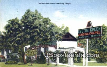 Yuma Gretna Green Wedding Chapel - Arizona AZ Postcard